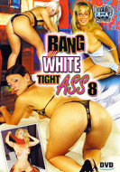 Bang My White Tight Ass 08